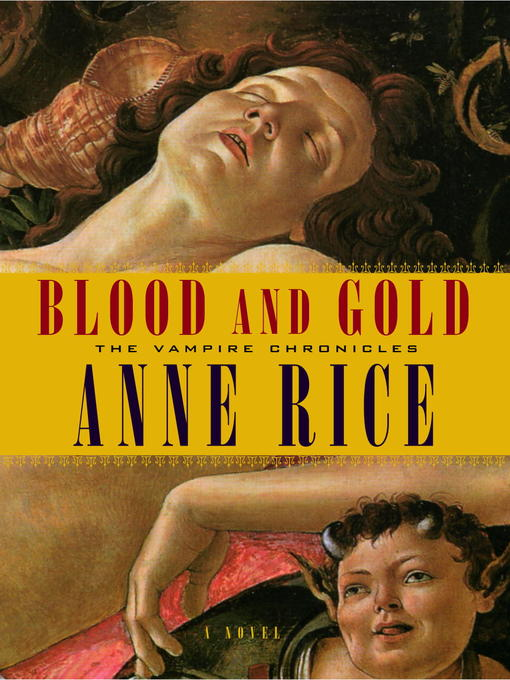 Title details for Blood and Gold by Anne Rice - Available