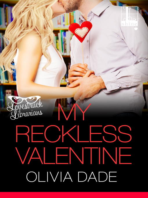 Title details for My Reckless Valentine by Olivia Dade - Wait list