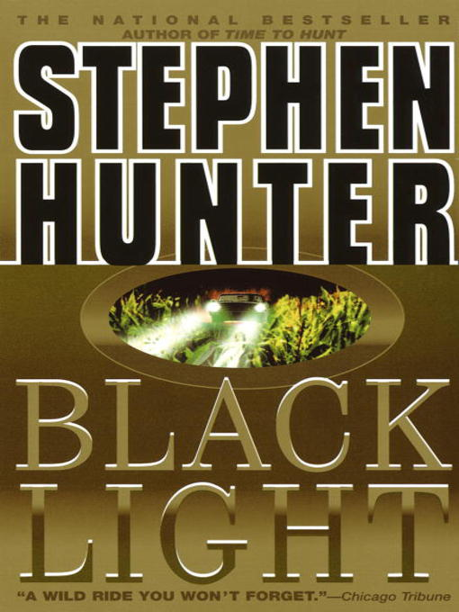 Title details for Black Light by Stephen Hunter - Wait list