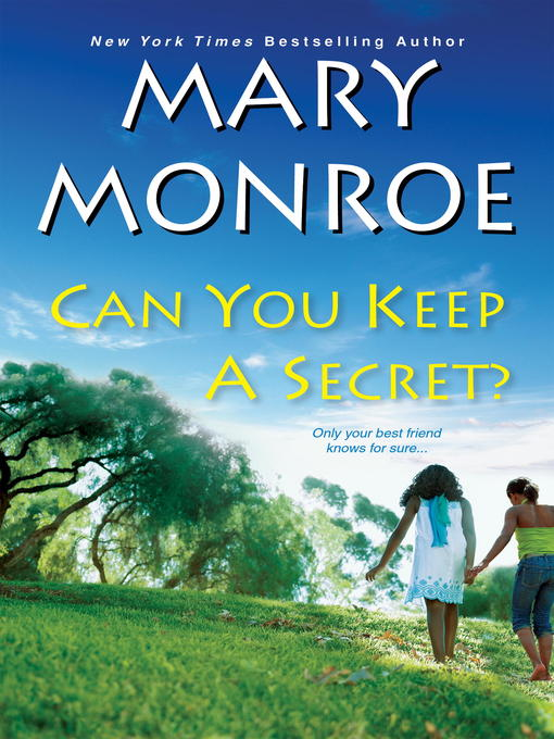 Title details for Can You Keep a Secret? by Mary Monroe - Wait list