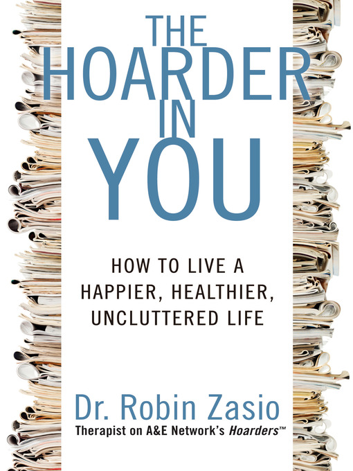 Title details for The Hoarder in You by Robin Zasio - Wait list