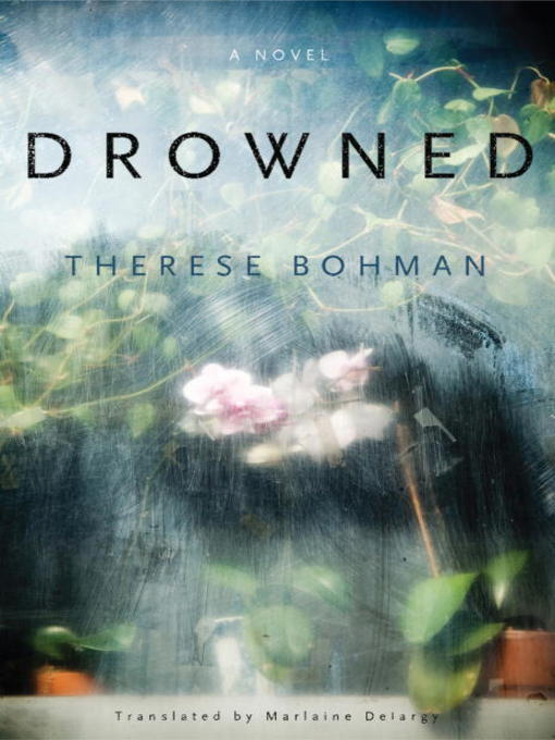 Title details for Drowned by Therese Bohman - Wait list