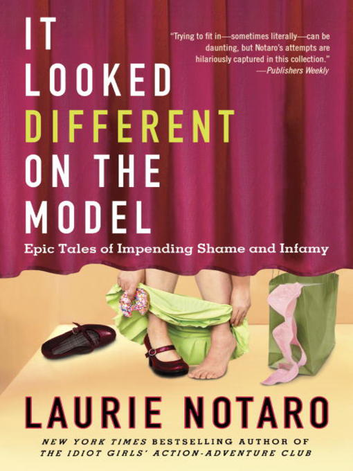 Title details for It Looked Different on the Model by Laurie Notaro - Available