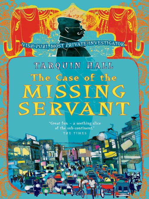 Title details for The Case of the Missing Servant by Tarquin Hall - Available