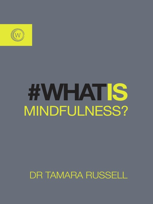 Title details for What Is Mindfulness? by Tamara Russell - Available