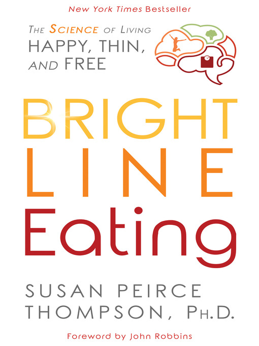 Title details for Bright Line Eating by Susan Peirce Thompson, PHD - Wait list