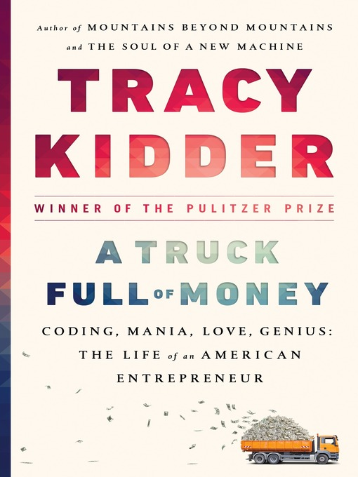 Title details for A Truck Full of Money by Tracy Kidder - Available