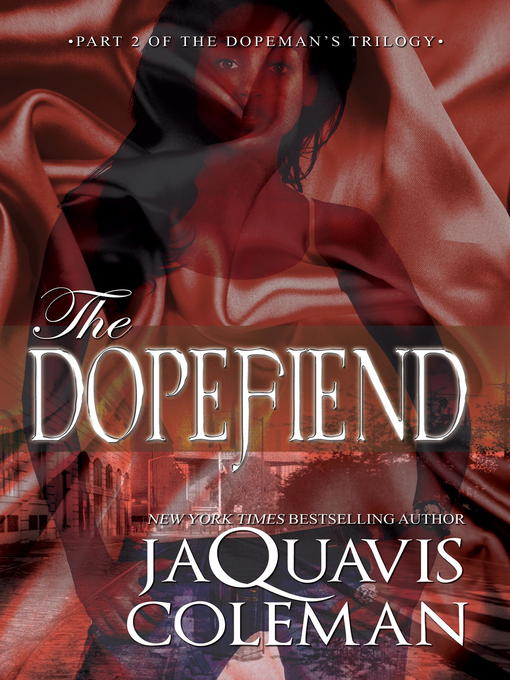 Title details for The Dopefiend by JaQuavis Coleman - Available