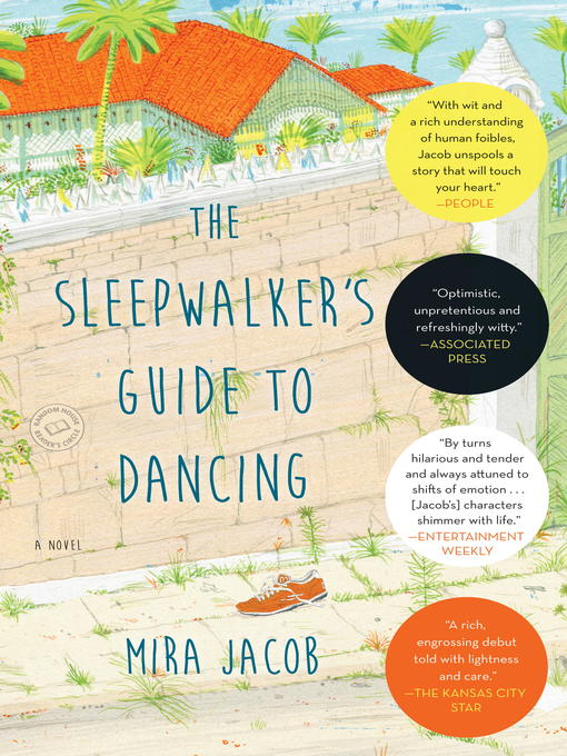 Title details for The Sleepwalker's Guide to Dancing by Mira Jacob - Available