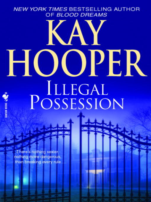 Title details for Illegal Possession by Kay Hooper - Available