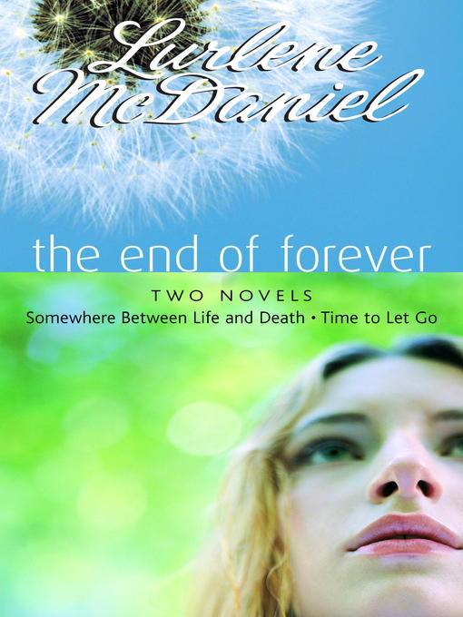 Title details for The End of Forever by Lurlene McDaniel - Available