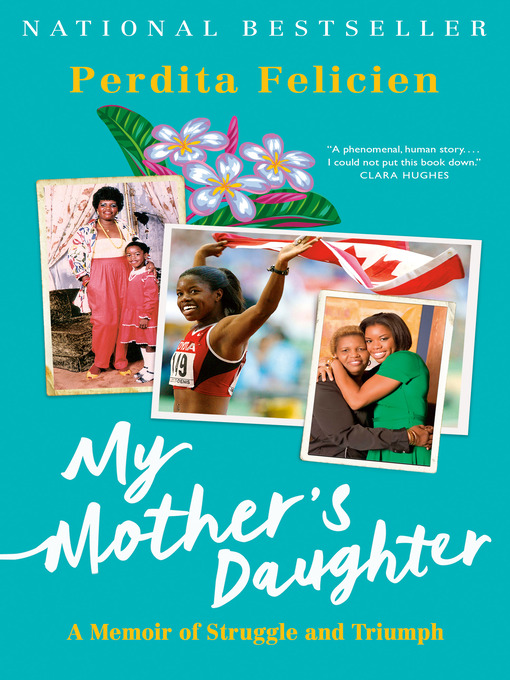 Title details for My Mother's Daughter by Perdita Felicien - Wait list