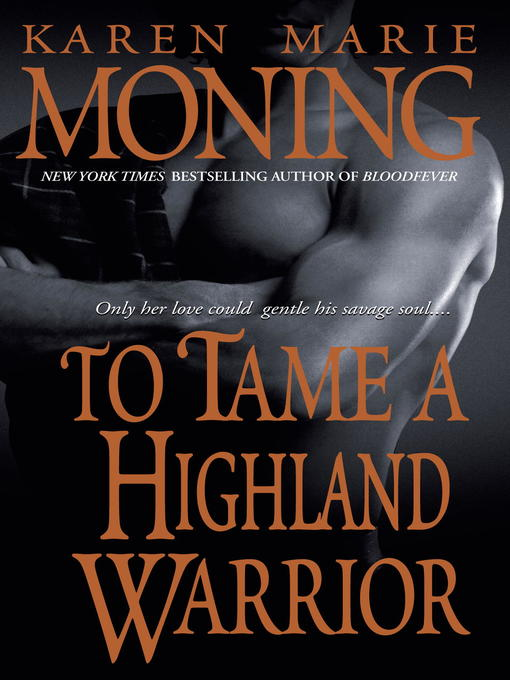 Title details for To Tame a Highland Warrior by Karen Marie Moning - Available