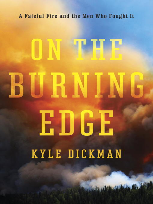 Title details for On the Burning Edge by Kyle Dickman - Available