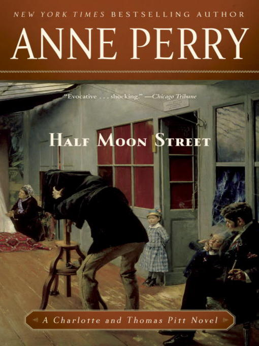 Title details for Half Moon Street by Anne Perry - Available