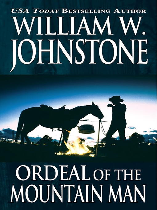 Title details for Ordeal of the Mountain Man by William W. Johnstone - Available