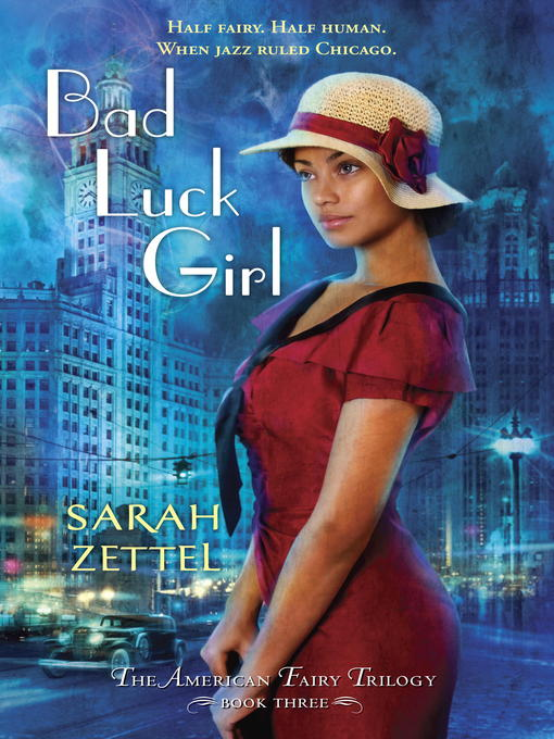 Title details for Bad Luck Girl by Sarah Zettel - Available
