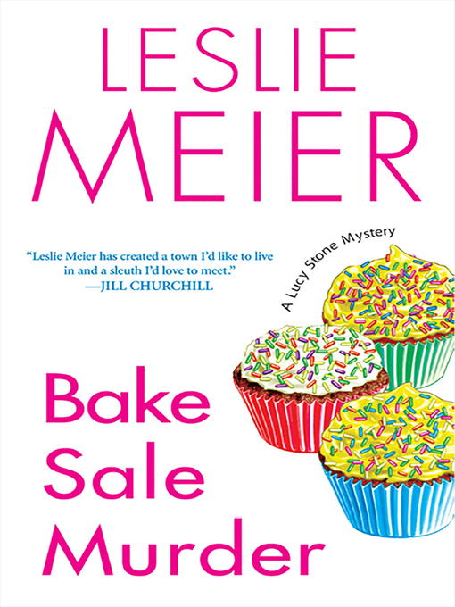 Title details for Bake Sale Murder by Leslie Meier - Available
