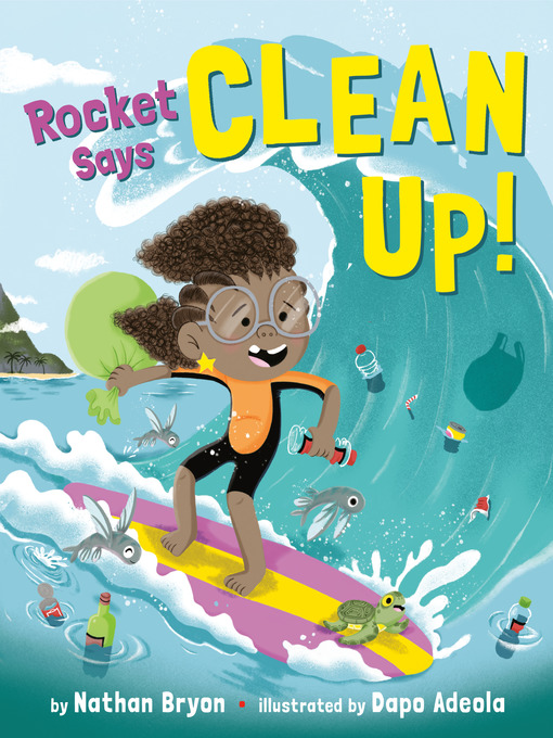 Title details for Rocket Says Clean Up! by Nathan Bryon - Available