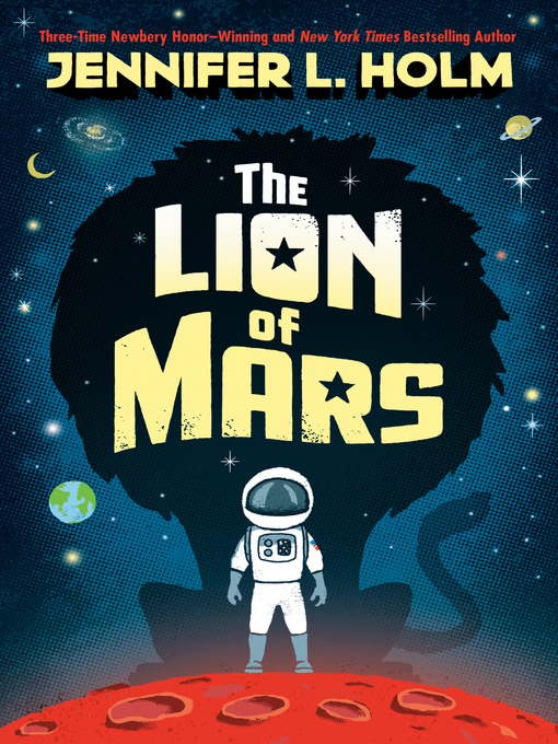Title details for The Lion of Mars by Jennifer L. Holm - Available