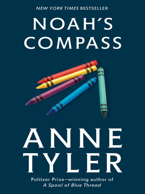 Title details for Noah's Compass by Anne Tyler - Available
