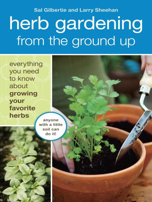 Title details for Herb Gardening from the Ground Up by Sal Gilbertie - Wait list
