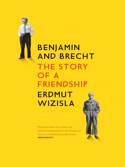 Title details for Benjamin and Brecht by Erdmut Wizisla - Available