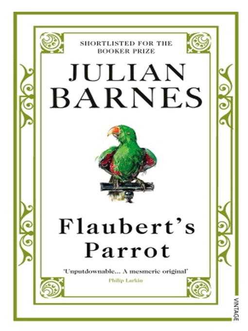 Title details for Flaubert's Parrot by Julian Barnes - Available