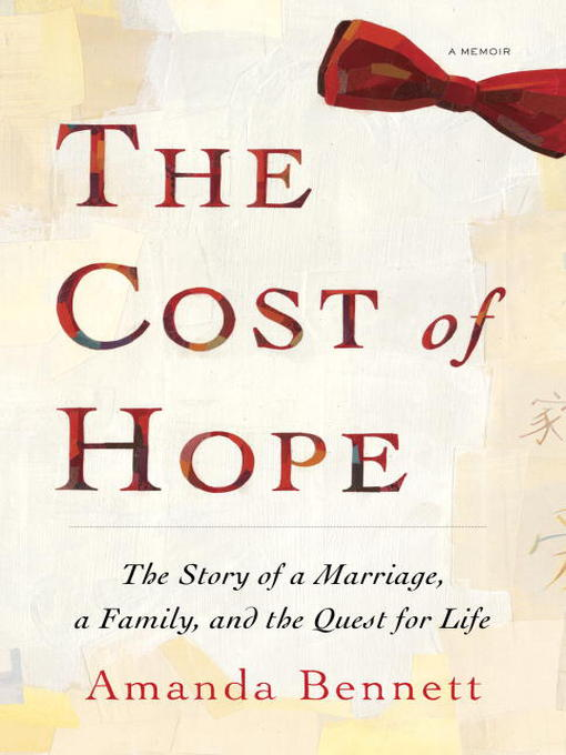 Title details for The Cost of Hope by Amanda Bennett - Available
