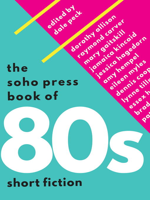 Title details for The Soho Press Book of '80s Short Fiction by Dale Peck - Available