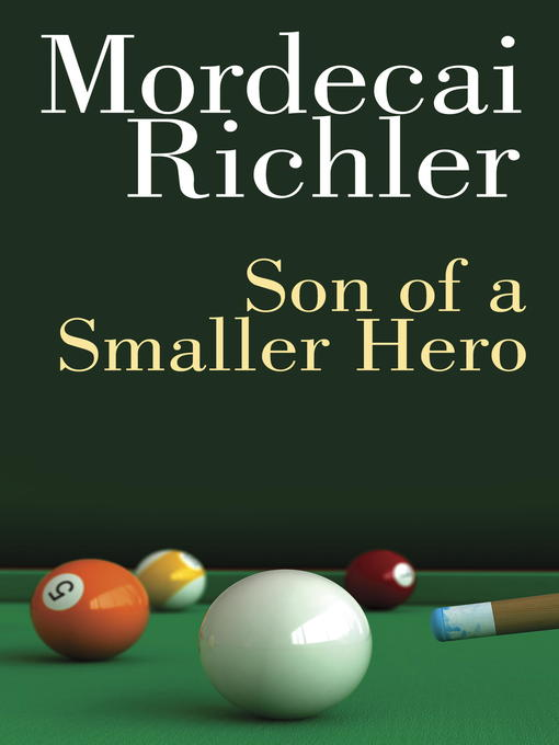Title details for Son of a Smaller Hero by Mordecai Richler - Available