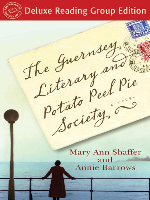 Cover of The Guernsey Literary and Potato Peel Pie Society (Random House Reader's Circle Deluxe Reading Group Edition)