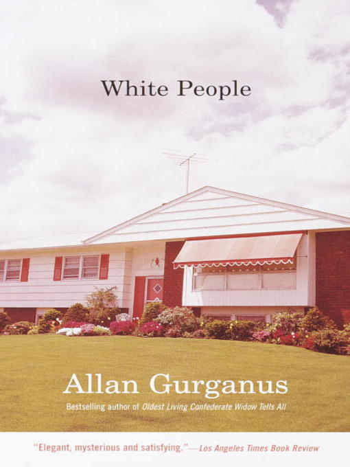 Title details for White People by Allan Gurganus - Available