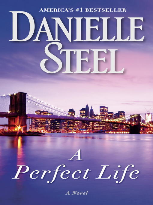 Title details for A Perfect Life by Danielle Steel - Available