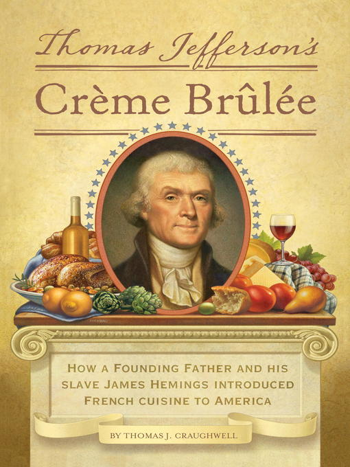 Title details for Thomas Jefferson's Creme Brulee by Thomas J. Craughwell - Available