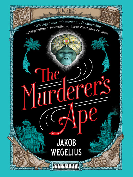 Title details for The Murderer's Ape by Jakob Wegelius - Available