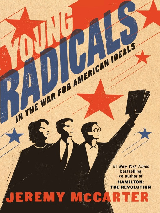 Title details for Young Radicals by Jeremy McCarter - Wait list