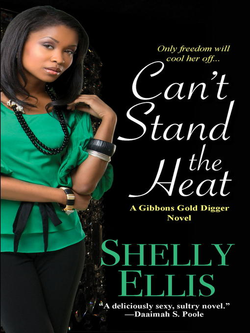 Title details for Can't Stand the Heat by Shelly Ellis - Wait list