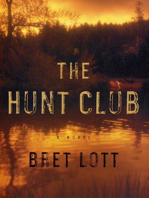 Title details for The Hunt Club by Bret Lott - Wait list
