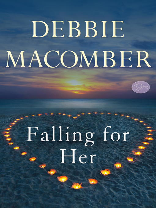 Title details for Falling for Her (Short Story) by Debbie Macomber - Available