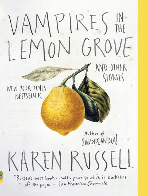 Title details for Vampires in the Lemon Grove by Karen Russell - Available