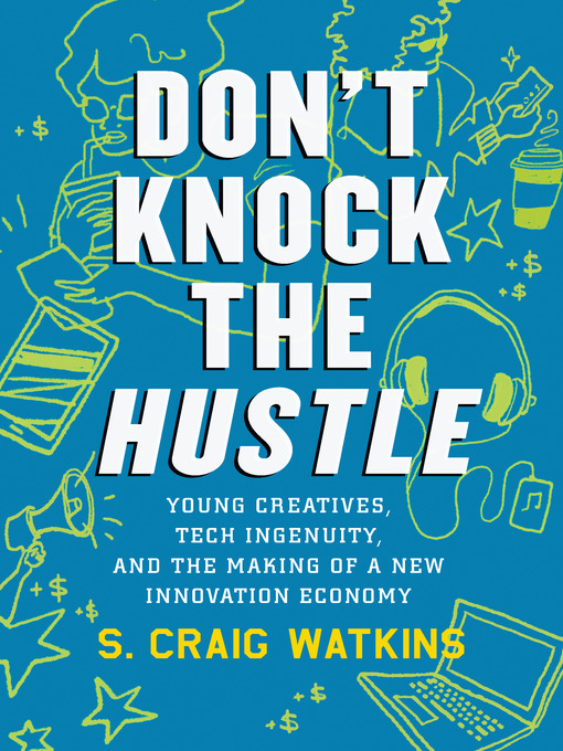 Title details for Don't Knock the Hustle by Craig S. Watkins - Available