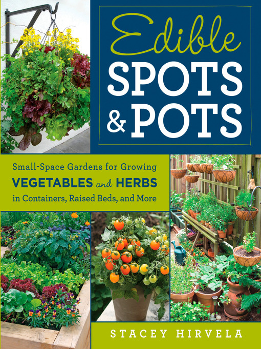 Title details for Edible Spots and Pots by Stacey Hirvela - Available