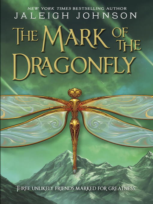 Title details for The Mark of the Dragonfly by Jaleigh Johnson - Available