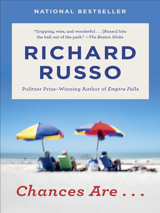 Title details for Chances Are . . . by Richard Russo - Available
