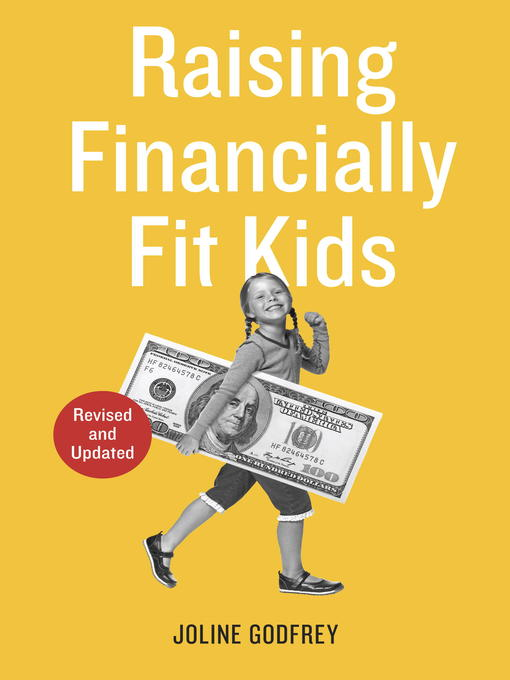 Title details for Raising Financially Fit Kids, Revised by Joline Godfrey - Wait list