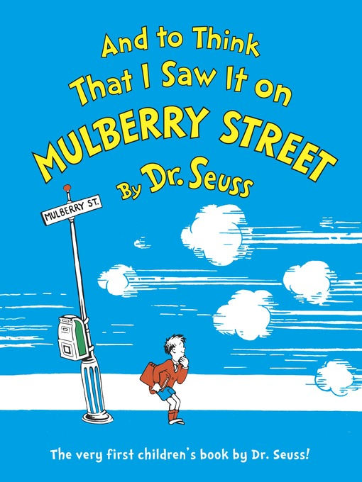 Title details for And to Think That I Saw It on Mulberry Street by Dr. Seuss - Wait list