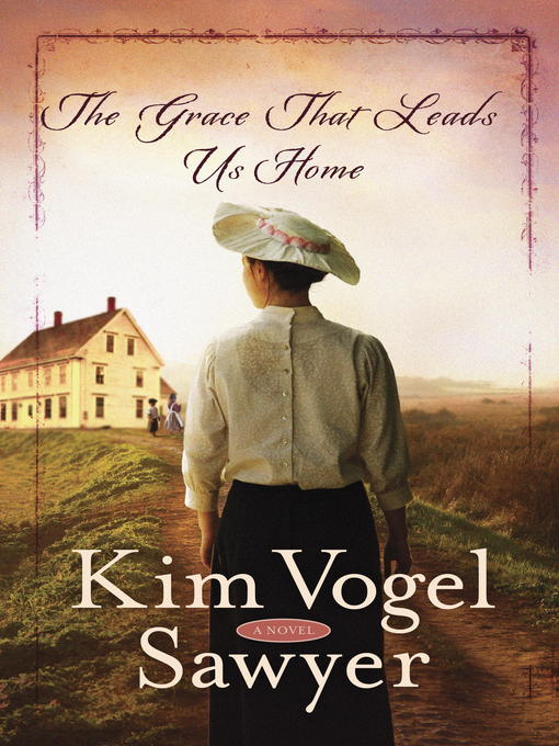Title details for The Grace That Leads Us Home by Kim Vogel Sawyer - Wait list