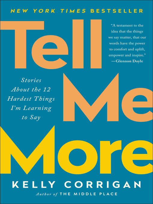 Title details for Tell Me More by Kelly Corrigan - Wait list
