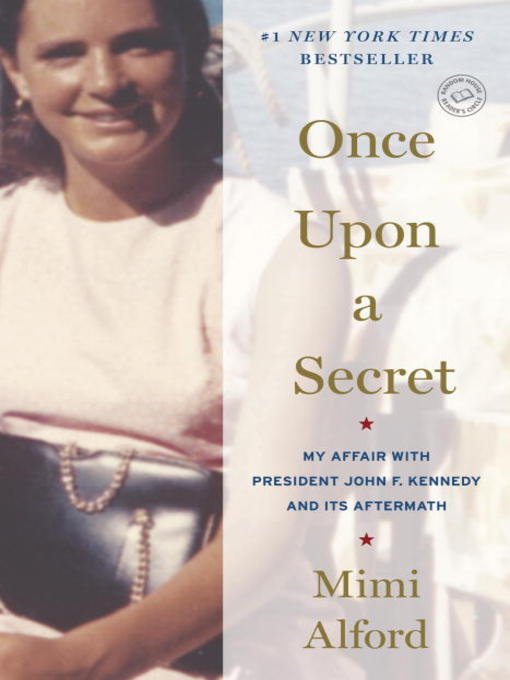 Title details for Once Upon a Secret by Mimi Alford - Available